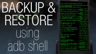 How to backup (or restore) any Android phone with adb shell