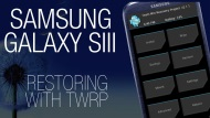 Restore the Samsung Galaxy SIII with TWRP custom recovery