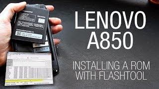 Tutorial: Installing a custom ROM on the Lenovo A850 with Flashtool