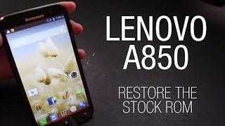 Tutorial: Restore the ROW stock ROM on the Lenovo A850